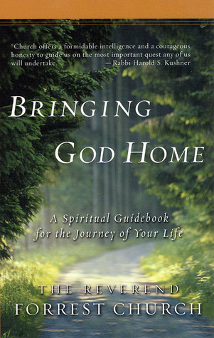 Bringing God Home: A Spiritual Guidebook for the Journey of Your Life