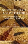 Foucault in an Age of Terror: Essays on Biopolitics and the Defence of Society