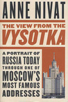 The View from the Vysotka: A Portrait of Russia Today Through One of Moscow's Most Famous Addresses