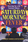 Saturday Morning Fever by Timothy Burke