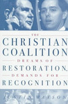 The Christian Coalition: Dreams Of Restoration, Demands For Recognition