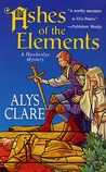 Ashes of the Elements by Alys Clare