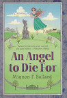 An Angel to Die For (An Augusta Goodnight Mystery)