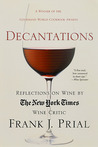 Decantations: Reflections on Wine by The New York Times Wine Critic