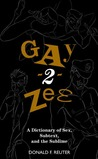 Gay-2-Zee: A Dictionary of Sex, Subtext, and the Sublime