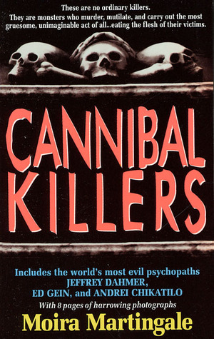 Cannibal Killers by Moira Martingale