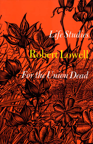 Life Studies and For the Union Dead