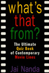 What's That From?: The Ultimate Quiz Book Of Memorable Movie Lines Since 1969