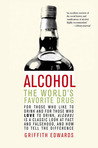 Alcohol: The World's Favorite Drug