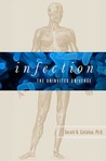 Infection: The Uninvited Universe