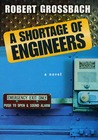 A Shortage of Engineers: A Novel