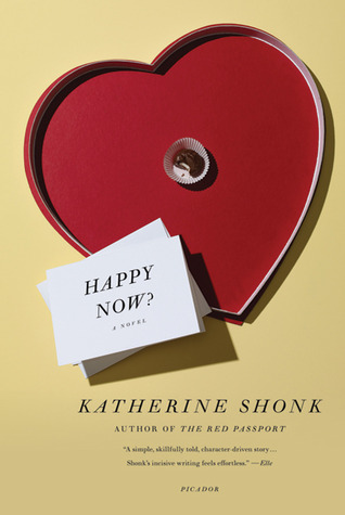 Happy Now? by Katherine Shonk