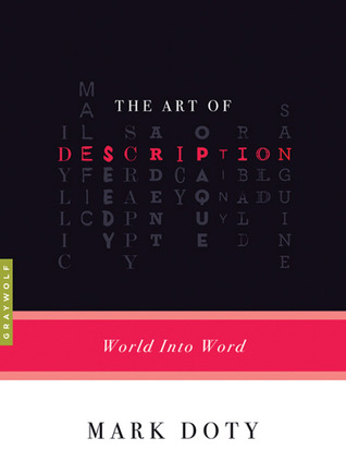 The Art of Description by Mark Doty
