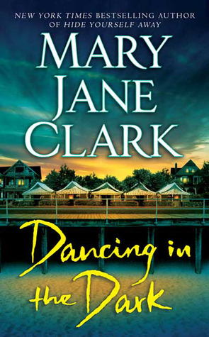 Dancing in the Dark by Mary Jane Clark