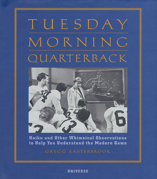 Tuesday Morning Quarterback: Haiku and Other Whimsical Observations to Help You