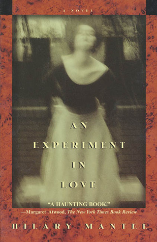 An Experiment in Love by Hilary Mantel