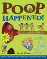 Poop Happened!: A History of the World from the Bottom Up