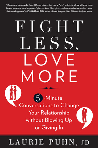 Fight Less, Love More by Laurie Puhn