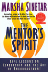 The Mentor's Spirit: Life Lessons on Leadership and the Art of Encouragement