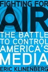 Fighting for Air: The Battle to Control America's Media