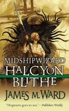 Midshipwizard Halcyon Blithe (Halcyon Blithe, #1)