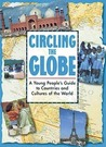 Circling The Globe: A Young Peoples Guide To Countries And Cultures Of The World