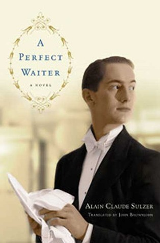 A Perfect Waiter by Alain Claude Sulzer