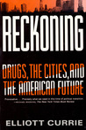 Reckoning: Drugs, the Cities, and the American Future
