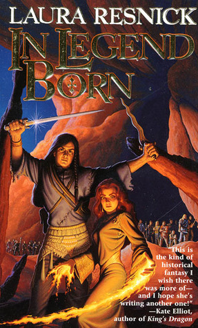 In Legend Born by Laura Resnick