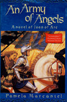 An Army of Angels: A Novel of Joan of Arc