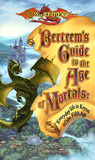 Bertrem's Guide to the Age of Mortals: Everyday Life in Krynn of the Fifth Age (Dragonlance: Bertrem's Guides, #1)