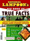 National Lampoon's Big Book of True Facts: Brand-New Collection of Absurd-but-True Real-Life Funny Stuff