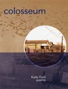 Colosseum: Poems