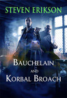 Bauchelain and Korbal Broach (The Tales of Bauchelain and Korbal Broach, #1-3)