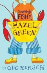 Something's Fishy, Hazel Green