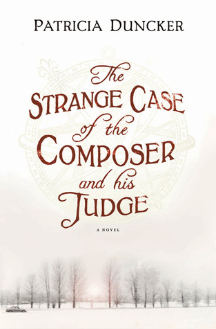 The Strange Case of the Composer and His Judge by Patricia Duncker