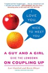 I Love You, Nice to Meet You: A Guy and a Girl Give the Lowdown on Coupling Up