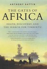 The Gates of Africa: Death, Discovery, and the Search for Timbuktu