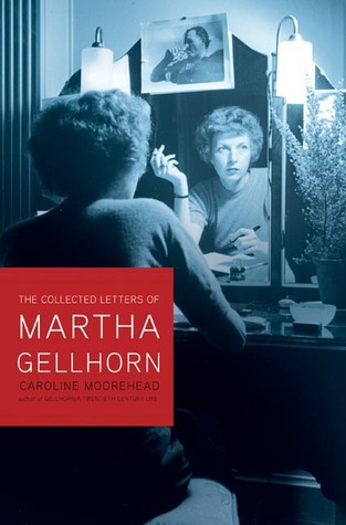 Selected Letters by Martha Gellhorn