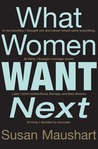 What Women Want Next: In my 20s I thought sex and career would solve everything. At 30 I thought marriage would. Later I tried motherhood, therapy, and then divorce. At 40, I decided to renovate.