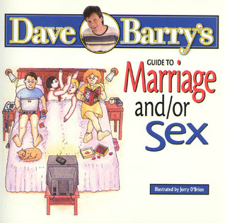 Dave Barry's Guide to Marriage and/or Sex by Dave Barry