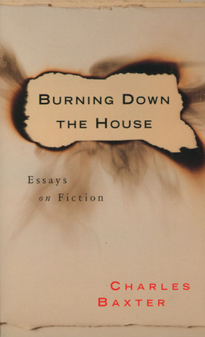 Burning Down the House by Charles Baxter