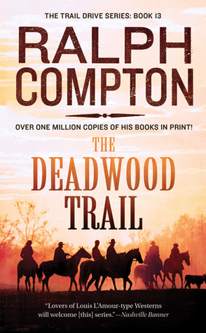 The Deadwood Trail by Ralph Compton