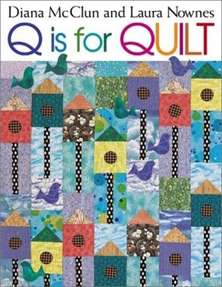 Q Is for Quilt - Print on Demand Edition by Diana McClun