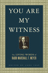 You Are My Witness: The Living Words of Rabbi Marshall T. Meyer