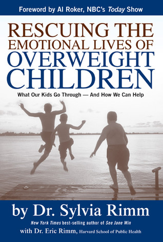 Rescuing the Emotional Lives of Our Overweight Children: What Our Kids Go Through-And How We Can Help