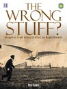 The Wrong Stuff?: Attempts at Flight Before (& After) the Wright Brothers
