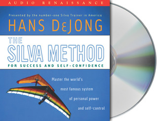 The Silva Method for Success and Self-Confidence by Hans DeJong