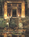 Hidden Tuscany: Unusual Destinations and Secret Places