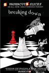 Breaking Down (Papercutz Slices, #2)